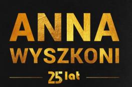 Gniezno Wydarzenie Koncert 25 LAT ANNY WYSZKONI - KONCERT JUBILEUSZOWY